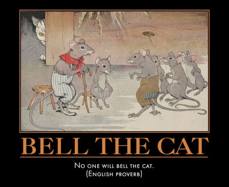 Bell the Cat, America!  Before it's too late